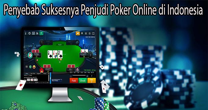 Penyebab Suksesnya Penjudi Poker Online di Indonesia